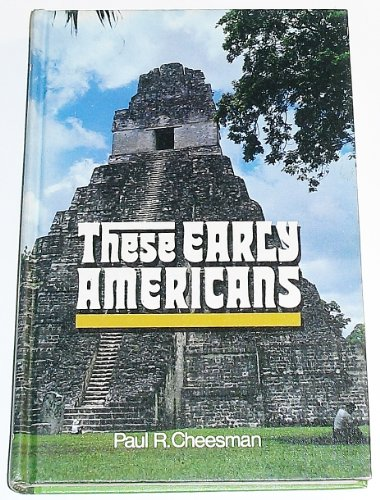 These early Americans;: External evidences of the Book of Mormon,: Paul R Cheesman