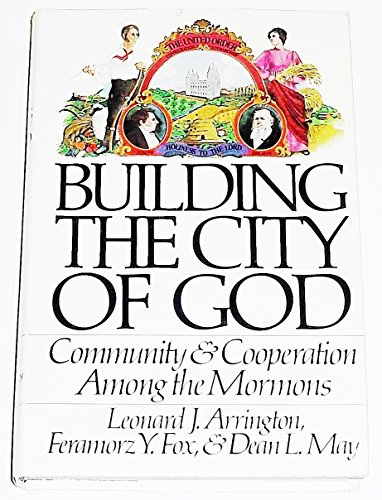 9780877475903: Building the city of God: Community & cooperation among the Mormons