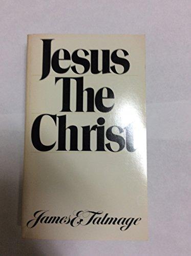 Jesus the Christ: James E. Talmage
