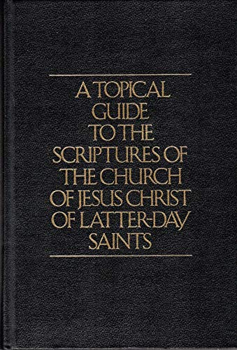 9780877476771: A Topical Guide To The Scriptures of The Church of Jesus Christ of The Latter-day Saints