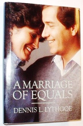 A marriage of equals (0877477000) by Dennis L Lythgoe