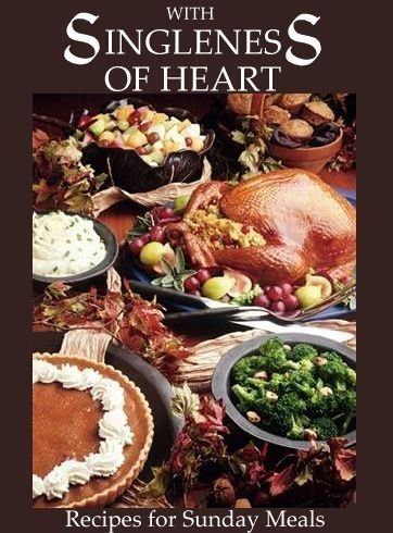With Singleness of Heart: Recipes for Sunday: Helen R. Bateman;
