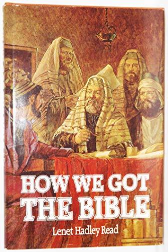 How We Got the Bible: Lenet Hadley Read