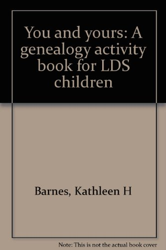 9780877478232: You and yours: A genealogy activity book for LDS children
