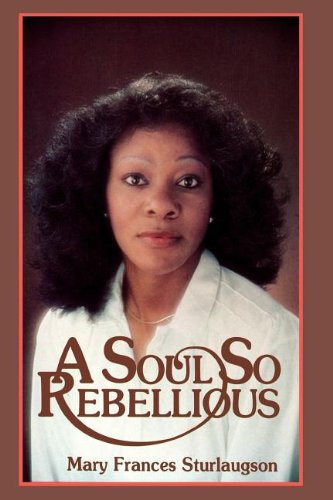 A soul so rebellious: Eyer, Mary Sturlaugson