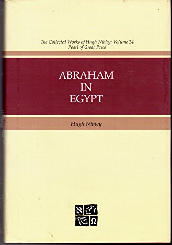 ABRAHAM IN EGYPT: Nibley, Hugh
