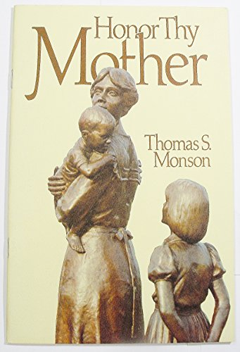 Honor thy mother (0877478694) by Thomas S Monson