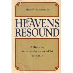 9780877479734: The Heavens Resound: A History of the Latter-Day Saints in Ohio, 1830-1838