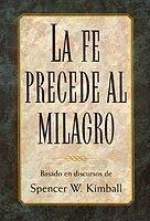 9780877479789: La Fe Precede Al Milagro - (Spanish - Faith Precedes the Miracle)