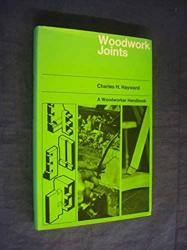 9780877490425: Woodwork joints;: Kinds of joints, how they are cut and where used