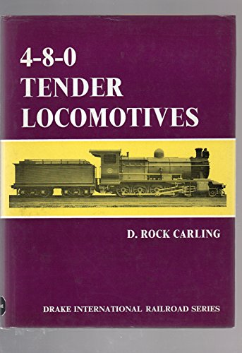 9780877491507: 4-8-0 tender locomotives (Drake International Railroad Series)