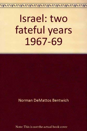 Israel: Two Fateful Years, 1967-69: Bentwich, Norman