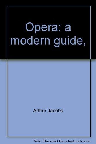 9780877492016: Opera: a modern guide,