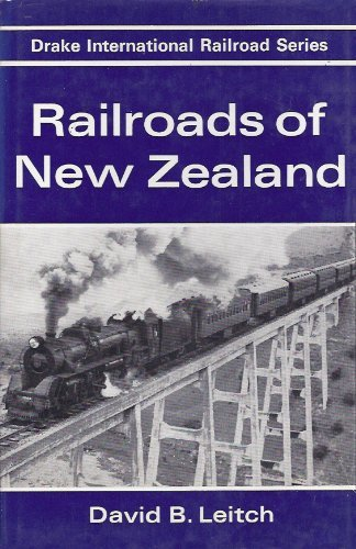 Railroads of New Zealand: Leitch, David B
