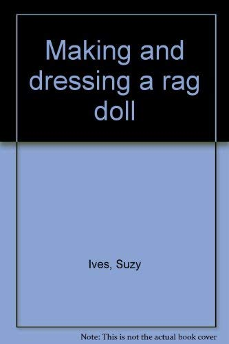 9780877492481: Making and Dressing a Rag Doll