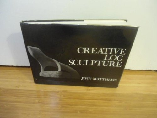 9780877492504: Creative log sculpture