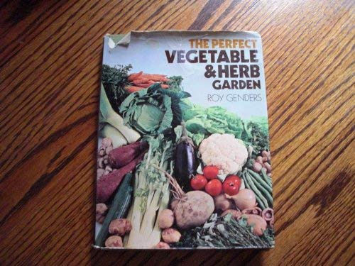 The Perfect Vegetable and Herb Garden