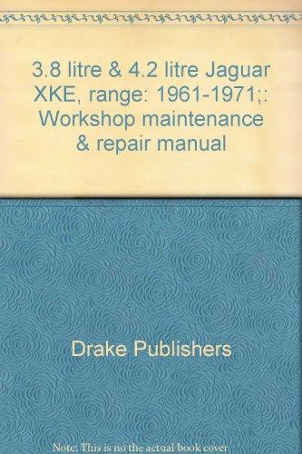 9780877492832: 3.8 litre & 4.2 litre Jaguar XKE, range: 1961-1971;: Workshop maintenance & repair manual