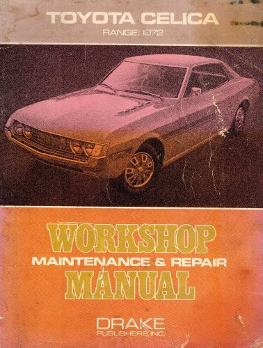 Toyota Celica, range: 1972;: Workshop maintenance & repair manual, (0877493006) by Drake Publishers