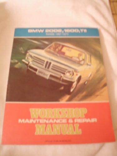 9780877493433: BMW 1600/2, 2002, 2002A, 2002TI & 2002TII, range: 1967-1973;: Workshop maintenance & repair manual,