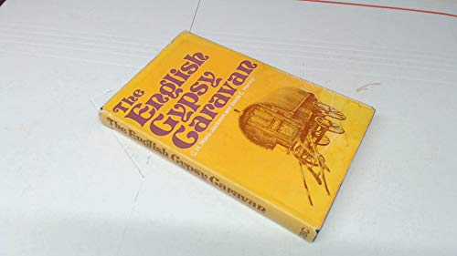 9780877493532: The English gypsy caravan: its origins, builders, technology, and conservation