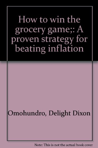 9780877494256: How to win the grocery game;: A proven strategy for beating inflation