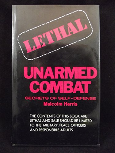 Lethal Unarmed Combat: Secrets of Self-Defense: Harris, Malcolm