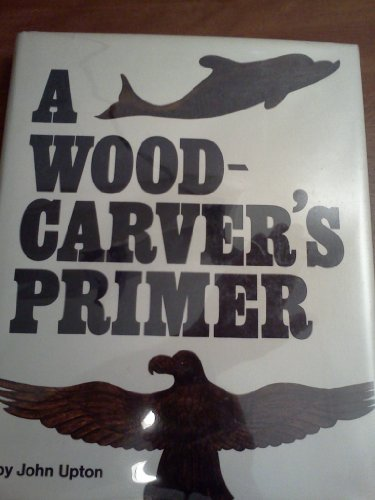 9780877494942: A woodcarver's primer