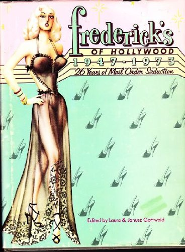 9780877495826: Fredericks of Hollywood, 1947-1973: 26 Years of Mail Order Seduction