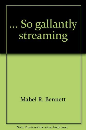 "So gallantly streaming"": the story of Old Glory;: The history and proper use of our flag from ..."