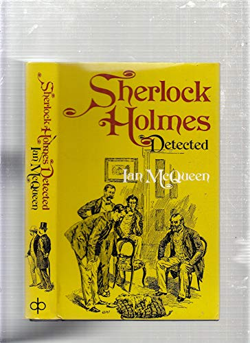 Sherlock Holmes Detected: The Problems of the: Ian McQueen