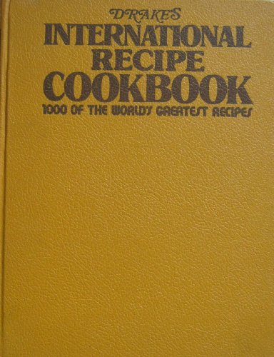 9780877496175: Drake's international recipe cookbook: [1000 of the world's greatest recipes]