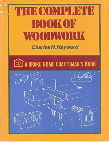 9780877496656: The complete book of woodwork,