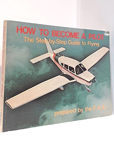 9780877497141: How to become a pilot: The step-by-step guide to flying