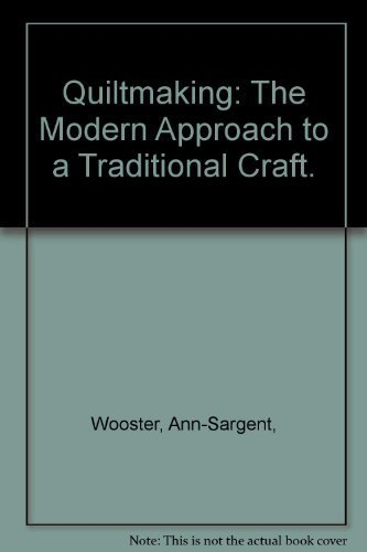 9780877498049: Quiltmaking: The Modern Approach to a Traditional Craft.
