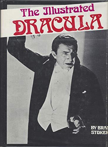 The illustrated Dracula: Original text by Bram Stoker: Stoker, Bram
