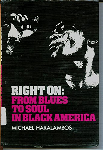 9780877498124: Right on: From blues to soul in Black America