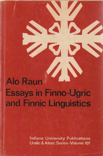 Essays in Finno-Ugric and Finnic Linguistics (Indiana University publications. Uralic and Altaic ...