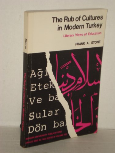 The Rub of Cultures in Modern Turkey: Frank A. Stone