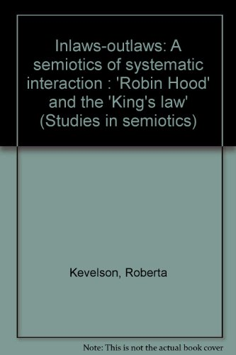 """Inlaws/Outlaws: A Semiotics of Systematic Interaction: """"Robin: Roberta Kevelson"""