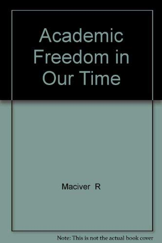 Academic Freedom in Our Time: MacIver, Robert M.