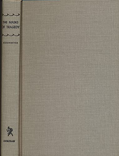 9780877521402: The Masks of Tragedy: Essays on Six Greek Dramas