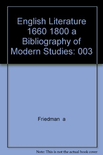 English Literature 1660 1800 a Bibliography of Modern Studies (9780877521648) by Arthur Friedman