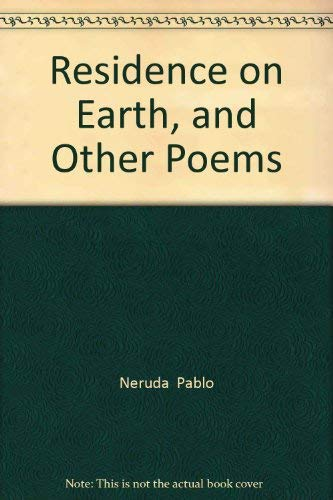 Residence on Earth, and Other Poems: Neruda, Pablo