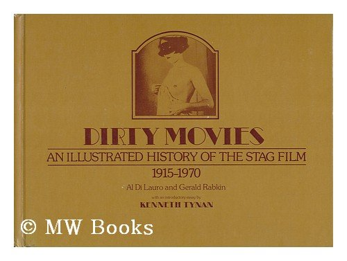 9780877540465: Dirty Movies: An Illustrated History of the Stag Film, 1915-1970
