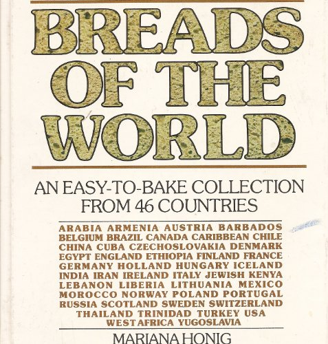 Breads of the world: An easy-to-bake collection from 46 countries: Honig, Mariana
