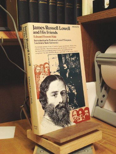 James Russell Lowell and His Friends: Hale, Edward E.