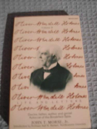 Life and Letters of Oliver Wendell Holmes: MORSE, John T.,
