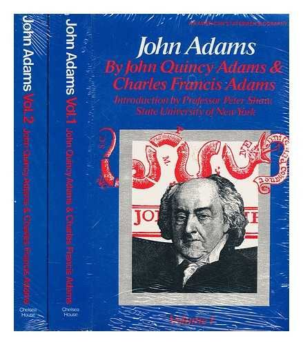 John Adams (An American Statesman Biography) (Two-Volume: Charles Francis Adams,