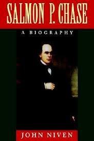 Salmon P. Chase (American statesmen series): Albert Bushnell Hart